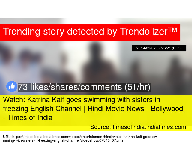 Watch: Katrina Kaif goes swimming with sisters in freezing