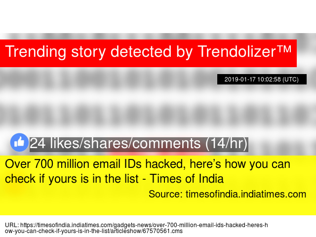 Over 700 million email IDs hacked, here&rsquo