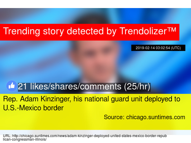 Rep  Adam Kinzinger, his national guard unit deployed to