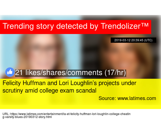 Felicity Huffman and Lori Loughlin's projects under scrutiny