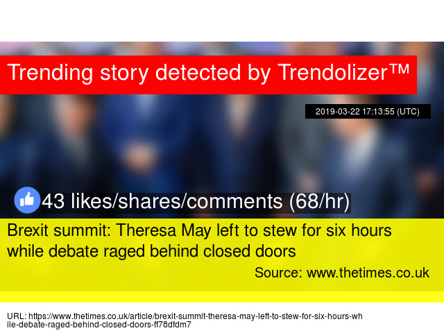 bcb5b2d83 Brexit summit  Theresa May left to stew for six hours while debate raged  behind closed doors