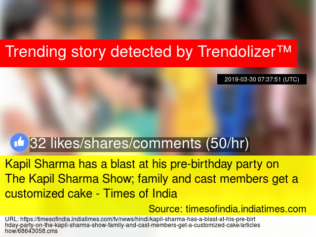 Kapil Sharma has a blast at his pre-birthday party on The