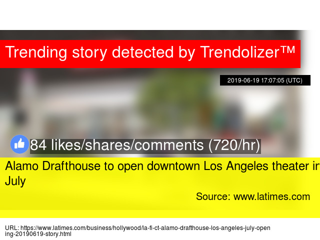 Alamo Drafthouse to open downtown Los Angeles theater in July