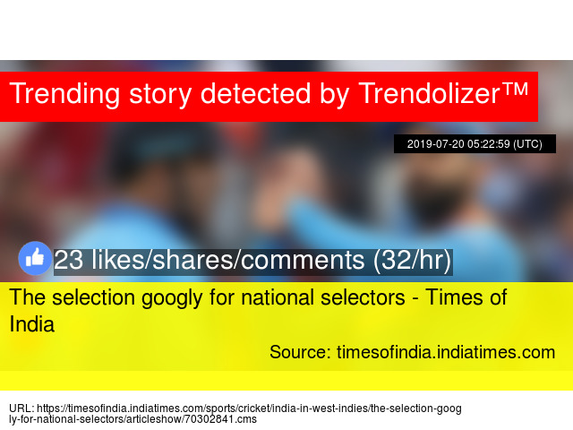 The selection googly for national selectors - Times of India