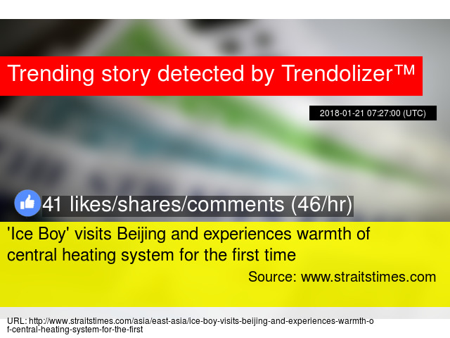 'Ice Boy' visits Beijing and experiences warmth of central ...