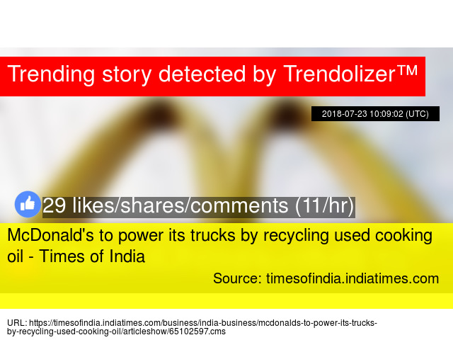 McDonald's to power its trucks by recycling used cooking oil - Times