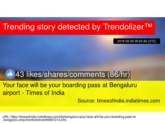 Your Face Will Be Your Boarding Pass At Bengaluru Airport Times Of